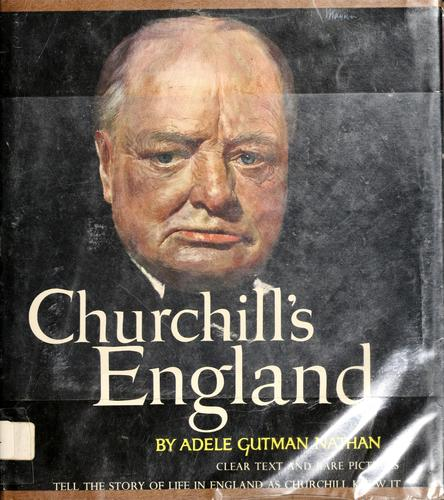 Churchill's England by Adele Gutman Nathan