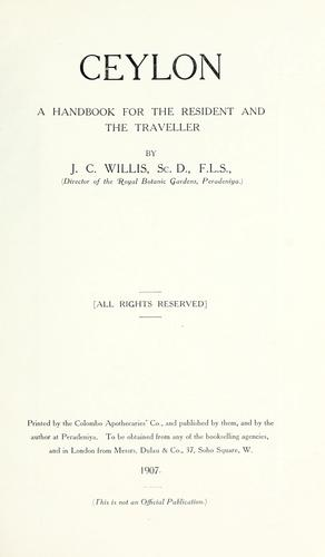 Ceylon, a handbook for the resident and the traveller by J. C. Willis