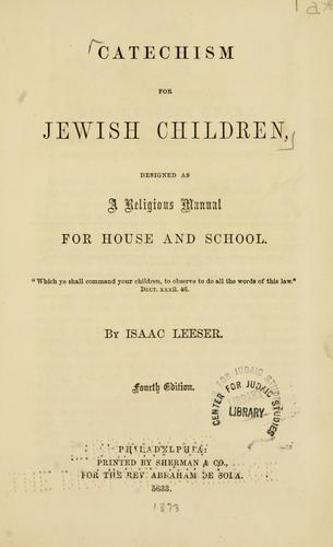 Catechism for Jewish children by Isaac Leeser