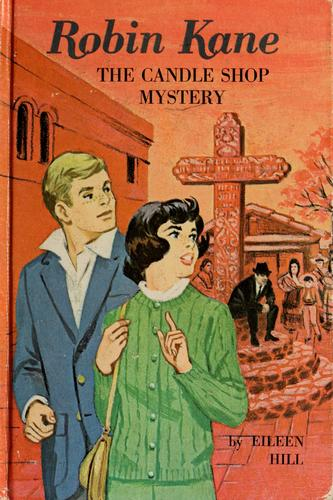 The candle shop mystery by Hill, Eileen pseud.