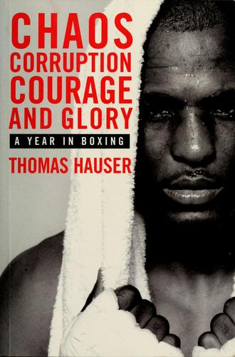 Chaos, corruption, courage and glory by Thomas Hauser