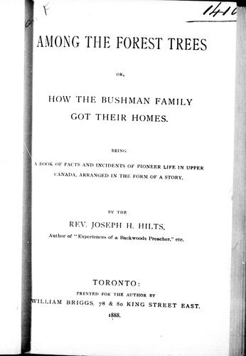 Among the forest trees, or, How the bushman family got their homes by Joseph H. Hilts