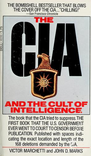 The CIA and the Cult of Intelligence by Victor Marchetti, John D. Marks