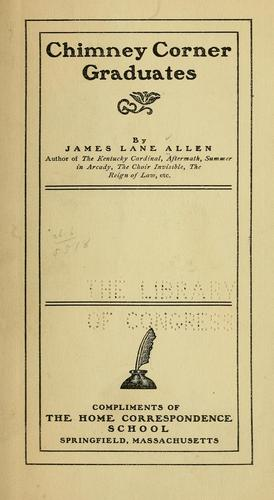 Chimney corner graduates by James Lane Allen