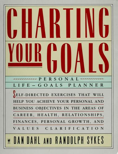 Charting your goals by Dan Dahl