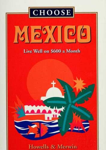 Choose Mexico by Howells, John