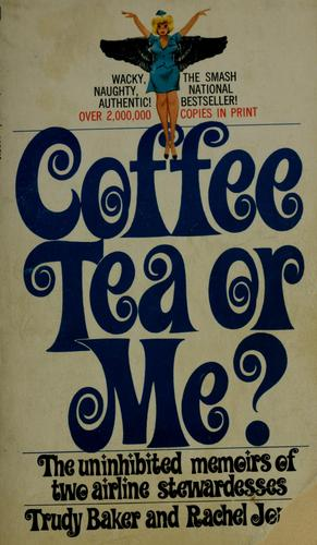 Coffee, tea, or me? by Trudy Baker