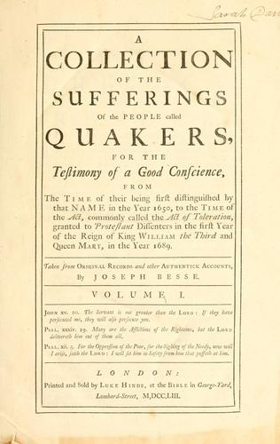 A collection of the sufferings of the people called Quakers by Joseph Besse