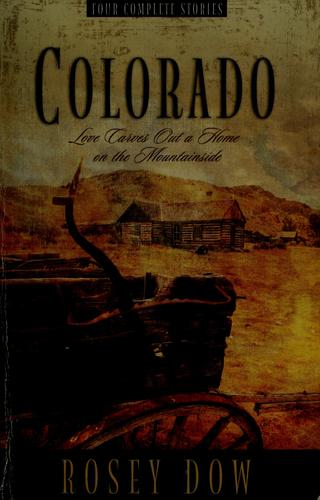 Colorado by Rosey Dow