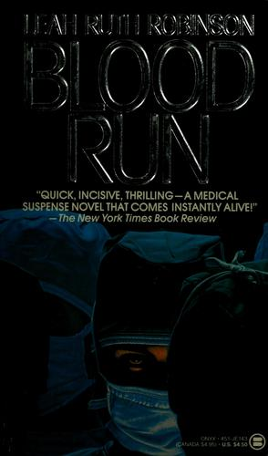 Blood run by Leah Ruth Robinson