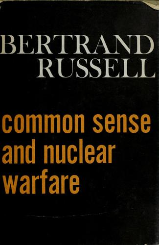 Common sense and nuclear warfare. -- by Bertrand Russell