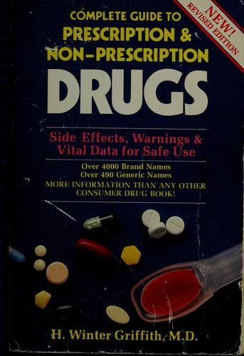 Complete guide to prescription & non-prescription drugs by H. Winter Griffith