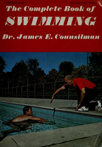 The complete book of swimming by James E. Counsilman