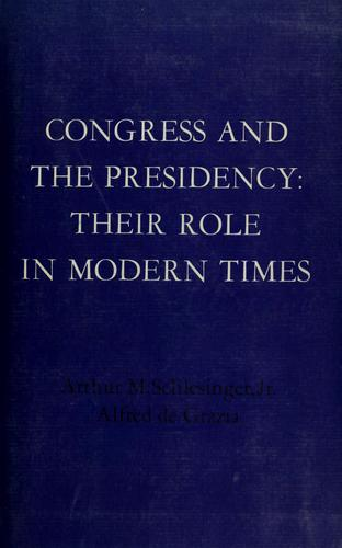 Congress and the presidency: their role in modern times