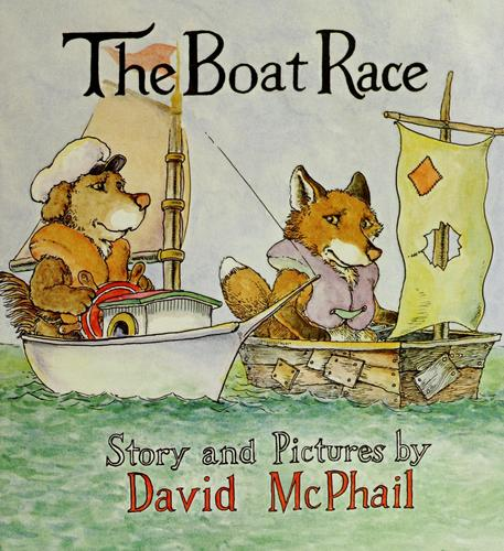 The boat race by David M. McPhail