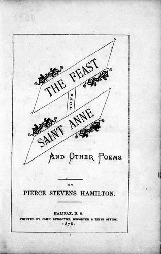 The feast of Saint Anne and other poems by Pierce Stevens Hamilton