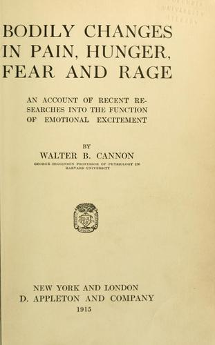 Bodily changes in pain, hunger, fear, and rage by Walter B. Cannon