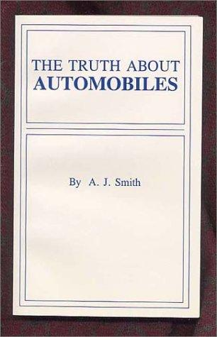 The Truth About Automobiles by A. J. Smith