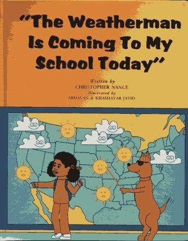 Weatherman Is Coming to My School by Christopher Nance