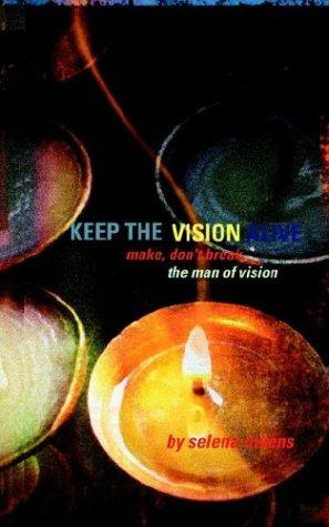 Keep The Vision Alive by Selena M. Owens