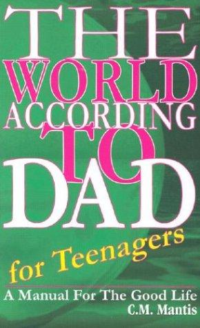 The World According to Dad by C. M. Mantis