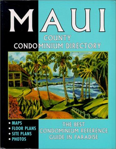 Maui County Condominium Directory by J. F. Brown