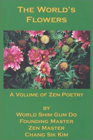 The World's Flowers by Zen Master Chang Sik Kim