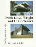 Frank Lloyd Wright and Le Corbusier by Richard A. Etlin