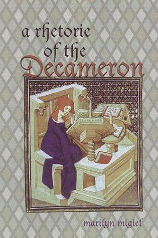 A rhetoric of the Decameron by Marilyn Migiel