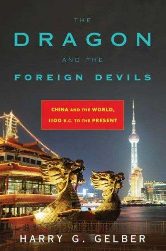 The Dragon and the Foreign Devils by Harry G. Gelber