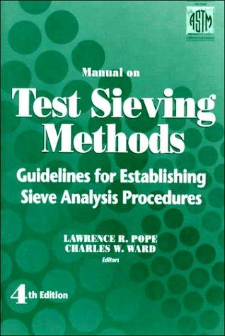 Manual on test sieving methods by ASTM Committee E-29 on Particle and Spray Characterization.