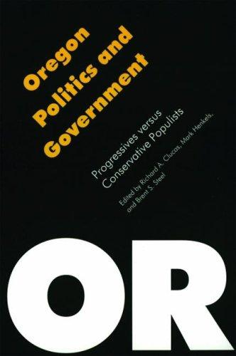 Oregon politics and government by edited by Richard A. Clucas, Mark Henkels, and Brent S. Steel.