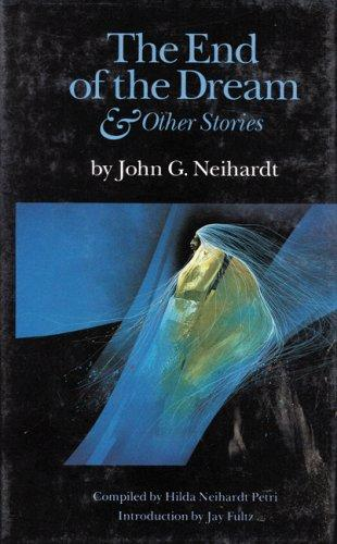 The end of the dream & other stories by John Gneisenau Neihardt