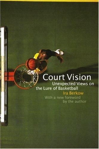 Court Vision by Ira Berkow