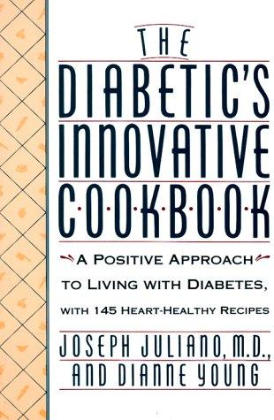The Diabetic's Innovative Cookbook by Joseph Juliano, Dianne Young