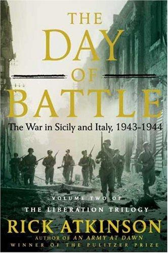 The Day of Battle: The War in Sicily and Italy, 1943-1944 (Volume Two of The Lib