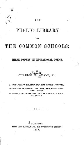 The Public Library and the Common Schools by Charles Francis Adams