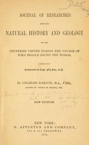 Journal of researches into the natural history and geology of the countries visited during the voyage of H.M.S. Beagle round the world, under the command of Capt. Fitz Roy