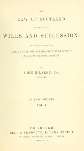 The law of Scotland in relation to wills and succession by John M'Laren