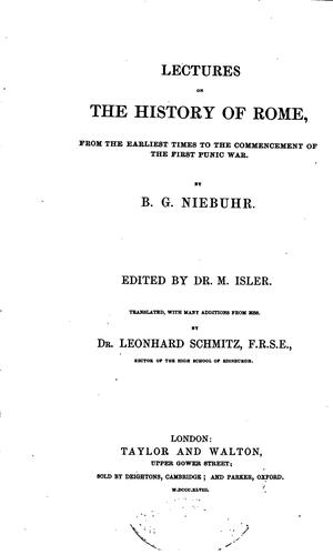 Lectures on the History of Rome: From the Earliest Times to the Commencement of the First Punic War by Niebuhr, Barthold Georg