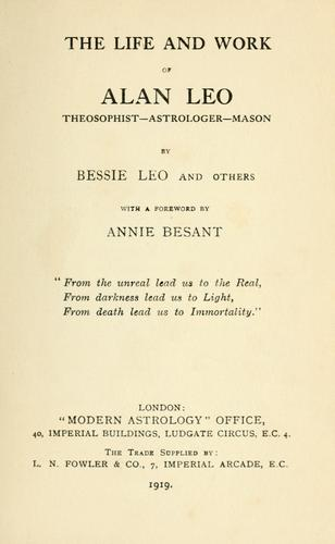 The life and work of Alan Leo by Bessie Leo