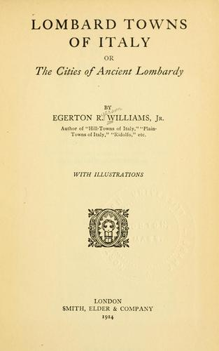 Lombard towns of Italy by Williams, Egerton R.