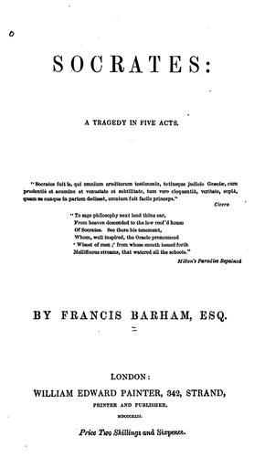 Socrates: A Tragedy in Five Acts by Francis Foster Barham