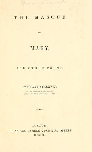 The masque of Mary by Edward Caswall