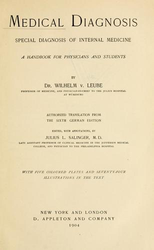 Medical diagnosis ; special diagnosis of internal medicine by Wilhelm von Leube