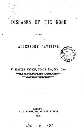 Diseases of the nose and its accessory cavities by William Spencer Watson