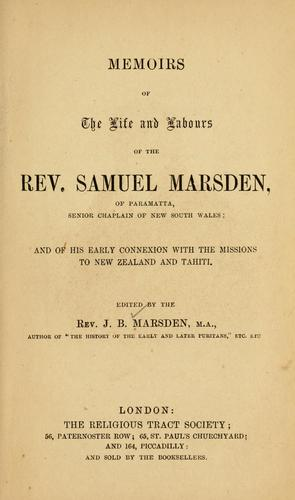 Memoirs of the life and labours of the Rev. Samuel Marsden, of Paramatta, senior chaplain of New South Wales by John Buxton Marsden