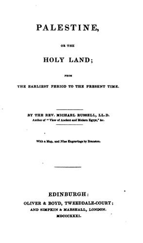 Palestine, Or the Holy Land: From the Earliest Period to the Present Time by Michael Russell