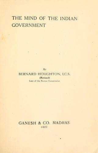 The mind of the Indian government by Bernard Houghton