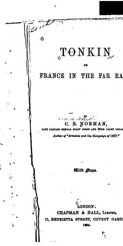 Tonkin: Or, France in the Far East by Charles Boswell Norman